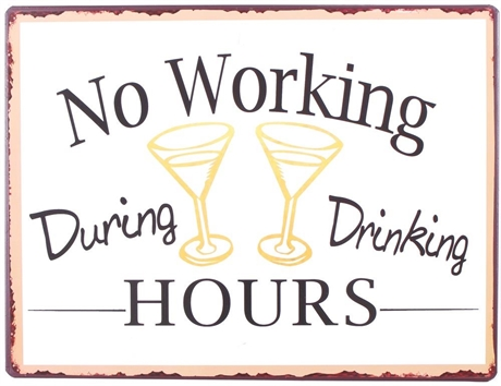 Plåtskylt – No working during drinking hours